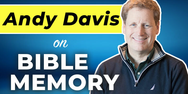 Bible Memory interview with Dr. Andy Davis