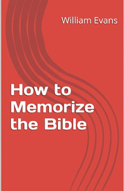 How to Memorize the Bible by William Evans