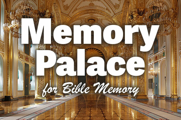 Memory Palace technique for Bible Memory