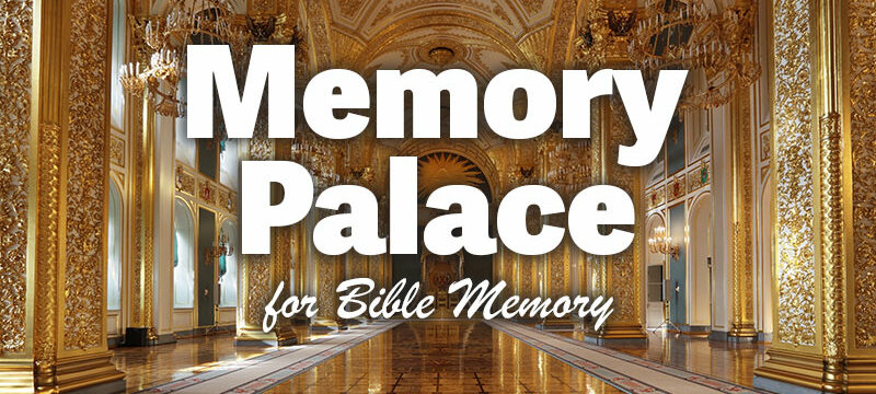 How to Use a Memory Palace to Memorize the Bible