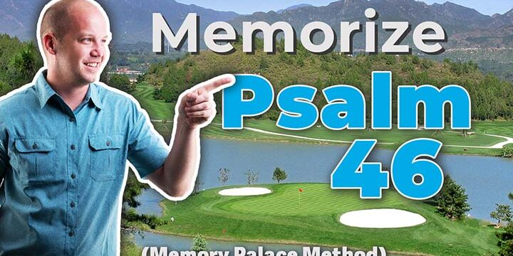 Memorize Psalm 46